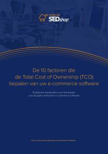 De 10 factoren die de Total Cost of Ownership (TCO) bepalen van uw e-commerce software