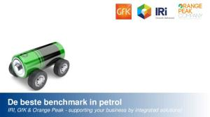 De beste benchmark in petrol IRI, GfK & Orange Peak - supporting your business by integrated solutions! 1