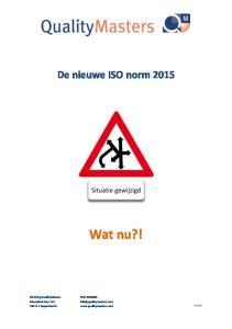 De nieuwe ISO norm 2015 Wat nu?!
