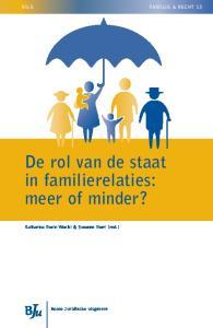 De rol van de staat in familierelaties: meer of minder? Katharina Boele-Woelki & Susanne Burri (red.) Boom Juridische uitgevers