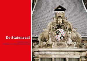 De Statenzaal. Ruim vier eeuwen middelpunt van het provinciaal bestuur