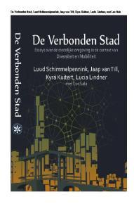 De Ver bon den Stad, Luud Schim mel pen nink, Jaap van Till, Kyra Kui tert, Lu cia Lind ner, met Luc Sala
