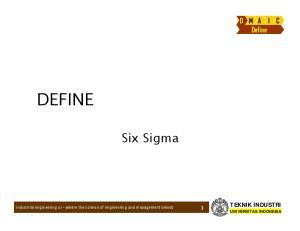 DEFINE. Six Sigma. D M A I C Define TEKNIK INDUSTRI UNIVERSITAS INDONESIA