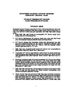 DEPARTEMEN KEUANGAN REPUBLIK INDONESIA DIREKTORAT JENDERAL PAJAK PETUNJUK PENGISIAN SPT TAHUNAN PAJAK PENGHASILAN WP BADAN PETUNJUK UMUM