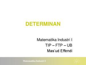 DETERMINAN. Matematika Industri I. TIP FTP UB Mas ud Effendi. Matematika Industri I