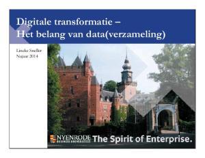 Digitale transformatie Het belang van data(verzameling) Lineke Sneller Najaar 2014