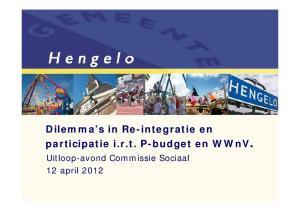 Dilemma s in Re-integratie en participatie i.r.t. P-budget en WWnV. Uitloop-avond Commissie Sociaal 12 april 2012