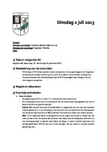 Dinsdag 2 juli ) Datum volgende AV. 2) Mededeling van de voorzitter. 3) Regels en afspraken. 4) Voorbije activiteiten o