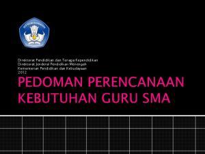 Direktorat Pendidikan dan Tenaga Kependidikan Direktorat Jenderal Pendidikan Menengah Kementerian Pendidikan dan Kebudayaan 2012