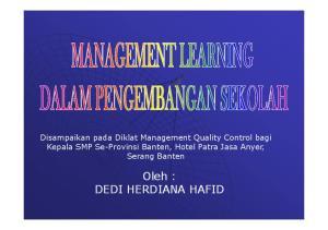 Disampaikan pada Diklat Management Quality Control bagi Kepala SMP Se-Provinsi Banten, Hotel Patra Jasa Anyer, Serang Banten