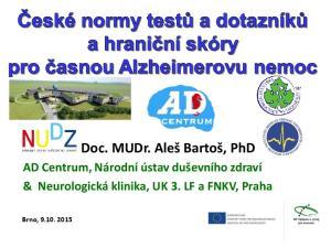 Doc. MUDr. Aleš Bartoš, PhD. AD Centrum, Národní ústav duševního zdraví & Neurologická klinika, UK 3. LF a FNKV, Praha