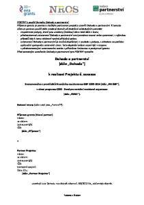 Dohoda o partnerství (dále Dohoda ) k realizaci Projektu č. xxxxxxx