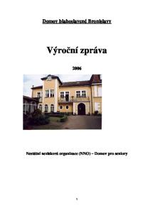 Domov blahoslavené Bronislavy. Výroční zpráva. Nestátní nezisková organizace (NNO) Domov pro seniory