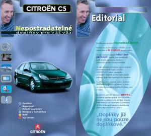 Doplňky již nejsou pouze doplňkové. Osobitost Bezpečnost Pohodlí a cestování Navigace a komunikace Butik Styl Citroën