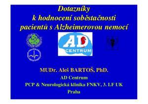 Dotazníky. pacientů s Alzheimerovou nemocí. AD Centrum PCP & Neurologická klinika FNKV, 3. LF UK Praha