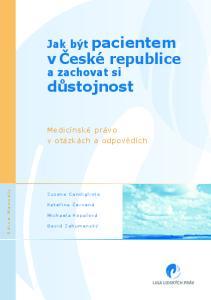 důstojnost Jak být pacientem v České republice a zachovat si Medicínské právo v otázkách a odpovědích Z u z a n a C a n d i g l i o t a