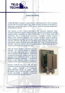 DTRA 900 EDGE. Kétirányú erősítőről lévén szó a DTRA 900 EDGE berendezés vevőági része egy kis zajú erősítő (LNA),
