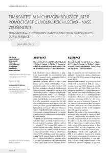 Duras P, Šlauf F, Novák M, Ferda J, Skalický. T, Liška V, Sutnar A, Třeška V. Transarterial