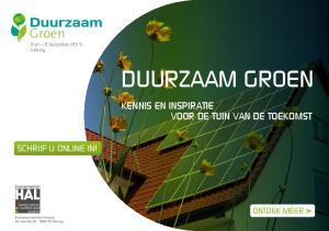 duurzaam groen HAL HARDENBERG GORINCHEM VENRAY kennis en inspiratie voor de tuin van de toekomst schrijf u online in! 9 en 10 december 2015 Venray