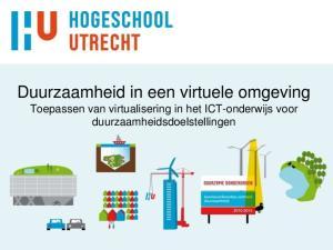 Duurzaamheid in een virtuele omgeving Toepassen van virtualisering in het ICT-onderwijs voor duurzaamheidsdoelstellingen