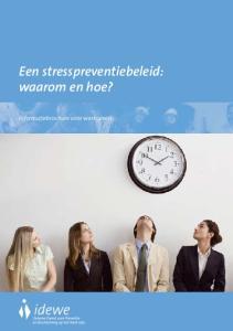 Een stresspreventiebeleid: waarom en hoe? Informatiebrochure voor werkgevers
