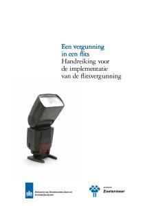 Een vergunning in een flits Handreiking voor de implementatie van de flitsvergunning
