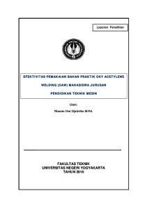 EFEKTIVITAS PEMAKAIAN BAHAN PRAKTIK OXY ACETYLENE WELDING (OAW) MAHASISWA JURUSAN PENDIDIKAN TEKNIK MESIN. Oleh: Riswan Dwi Djatmiko M.Pd