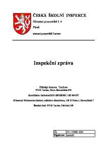 ČESKÁ ŠKOLNÍ INSPEKCE. Oblastní pracoviště č. 4 Plzeň. okresní pracoviště Tachov. Inspekční zpráva
