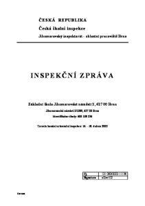 ČESKÁ REPUBLIKA Česká školní inspekce INSPEKČNÍ ZPRÁVA. Základní škola Jihomoravské náměstí 2, Brno