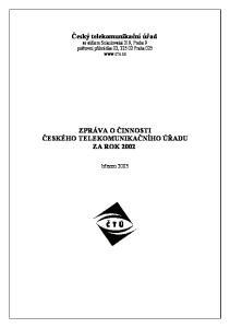 Český telekomunikační úřad se sídlem Sokolovská 219, Praha 9 poštovní přihrádka 02, Praha 025