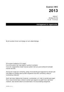 Examen VWO. management & organisatie. tijdvak 1 dinsdag 28 mei uur. Bij dit examen horen een bijlage en een uitwerkbijlage