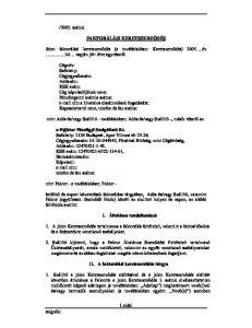 FAKTORÁLÁSI KERETSZERZŐDÉS. Jelen faktorálási keretszerződés (a továbbiakban: Keretszerződés) 2005.év.hó napján jött létre egyrészről
