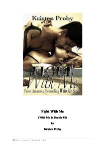 Fight With Me. (With Me In Seattle #2) Kristen Proby. 1 R a t u - b u k u. b l o g s p o t. c o m