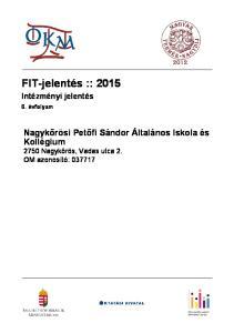 FIT-jelentés :: Nagykőrösi Petőfi Sándor Általános Iskola és Kollégium 2750 Nagykőrös, Vadas utca 2. OM azonosító: Intézményi jelentés