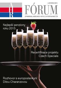 FÓRUM. Nejlepší penziony roku Recertifikace projektu Czech Specials. Rozhovor s europoslankyní Ditou Charanzovou LISTOPAD 2015