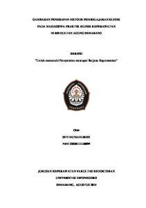 GAMBARAN PENERAPAN METODE PEMBELAJARAN KLINIK PADA MAHASISWA PRAKTIK KLINIK KEPERAWATAN DI RSI SULTAN AGUNG SEMARANG SKRIPSI