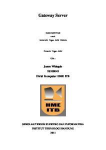 Gateway Server. Jason Widagdo Divisi Komputer HME ITB. untuk memenuhi Tugas Akhir Divkom. Prosedur Tugas Akhir. Oleh : DOKUMENTASI