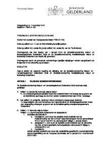 Gelet op artikel 105, eerste lid, juncto artikel 143, eerste lid, van de Provinciewet;