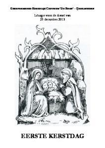 GEREFORMEERD KERKELIJK CENTRUM DE BRON IJSSELMUIDEN. Liturgie voor de dienst van 25 december 2013 EERSTE KERSTDAG