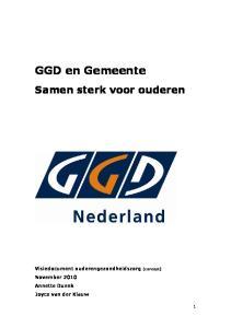 GGD en Gemeente. Samen sterk voor ouderen. Visiedocument ouderengezondheidszorg (concept) November 2010 Annette Duenk Joyce van der Klauw