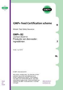 GMP+ B2 voorheen B2(2010) Productie van diervoederingrediënten 2