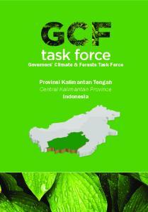 Governors Climate & Forests Task Force. Provinsi Kalimantan Tengah Central Kalimantan Province Indonesia