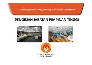 Guarding meritocracy, creating world-class civil service PENGISIAN JABATAN PIMPINAN TINGGI