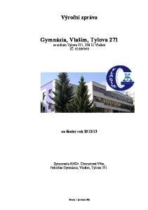 Gymnázia, Vlašim, Tylova 271 se sídlem Tylova 271, Vlašim IČ: