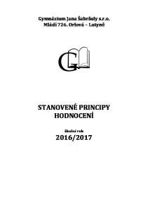 Gymnázium Jana Šabršuly s.r.o. Mládí 726. Orlová Lutyně STANOVENÉ PRINCIPY HODNOCENÍ