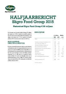 HALFJAARBERICHT. Sligro Food Group Nettowinst Sligro Food Group 29 miljoen KERNCIJFERS KOEN SLIPPENS, DIRECTIEVOORZITTER: