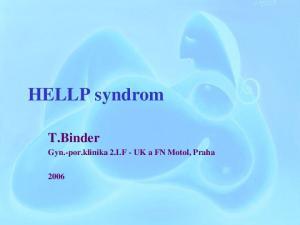 HELLP syndrom. T.Binder. Gyn.-por.klinika 2.LF - UK a FN Motol, Praha
