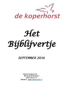Het Bijblijvertje SEPTEMBER Paladijnenweg KA Amersfoort Website: