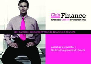 Hét carrière-evenement voor de financiële branche. Zaterdag 21 mei 2011 Stadion Galgenwaard Utrecht