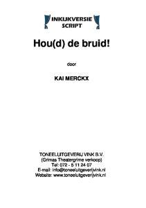 Hou(d) de bruid! door KAI MERCKX